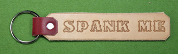 """Key Chain  -   """"SPANK ME""""  Long Russet    Only $4.99"""